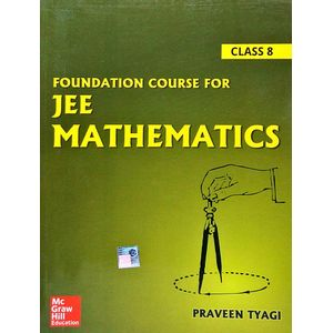 Foundation Course For Jee Mathematics Class 8 By Praveen Tyagi-(English)
