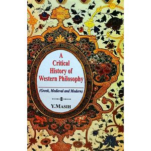 Critical History Of Western Philosophy By Y Masih-(English)