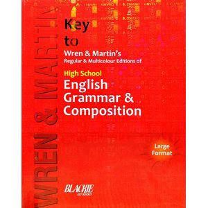Key To Wren & Martin'S Regular & Multicolour Edition Of High School English Grammar & Composition By P C Wren, H Martin-(English)