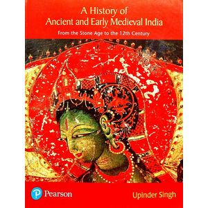 A History Of Ancient And Early Medieval India From The Stone Age To The 12Th Century By Upinder Singh-(English)