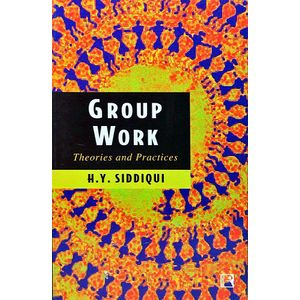 Group Work Theories And Practices By H Y Siddiqui-(English)