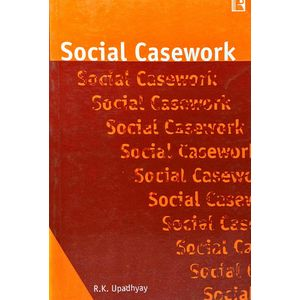 Social Casework By R K Upadhyay-(English)