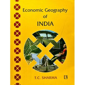Economic Geography Of India By T C Sharma-(English)