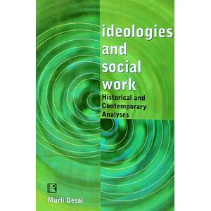 Ideologies And Social Work By Murli Desai-(English)