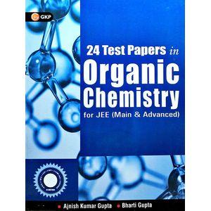 24 Test Papers In Organic Chemistry For Jee Main & Advanced By Ajnish Kumar Gupta, Bharti Gupta-(English)