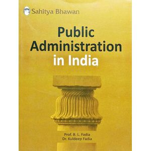 Public Administration In India By Dr B L Fadia, Dr Kuldeep Fadia-(English)