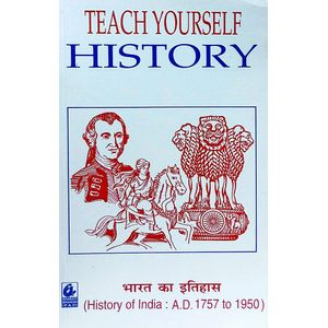 Teach Yourself History Of India Ad 1757 To 1950 By Dr Kameshwar Prasad-(Hindi)