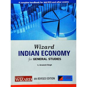 Wizard Indian Economy For General Studies By Arunesh Singh-(English)