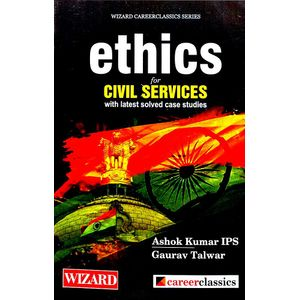 Wizard Ethics For The Civil Services With Solved Case Studies By Ashok Kumar, Gaurav Talwar-(English)