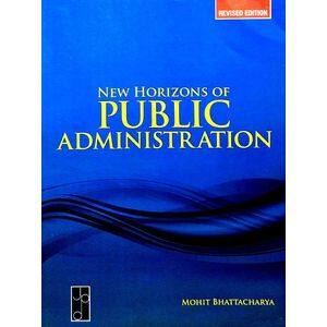 New Horizons Of Public Administration By Mohit Bhattacharya-(English)