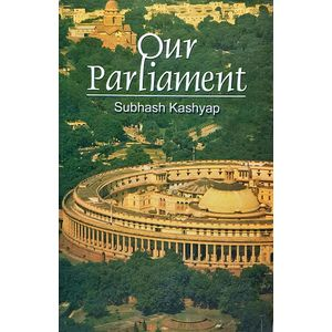 Our Parliament By Subhash Kashyap-(English)