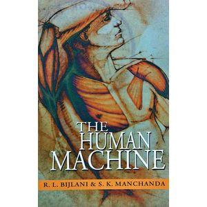 The Human Machine By R L Bijlani, S K Manchanda-(English)