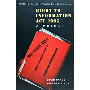 Right To Information Act 2005 A Primer By Suchi Pande-(English)