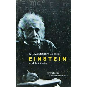 A Revolutionary Scientist Einstein And His Ideas By S Chatterjee, T V Venkateswaran-(English)