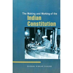 The Making And Working Of The Indian Constitution By Shibani Kinkar Chaube-(English)