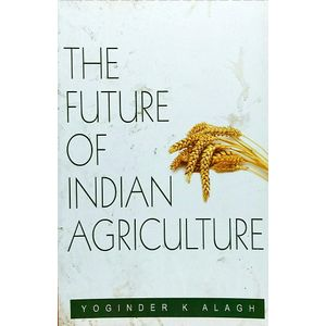 The Future Of Indian Agriculture By Yoginder K Alagh-(English)