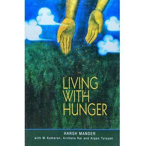 Living Wih Hunger By Harsh Mander-(English)