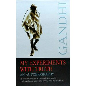 My Experiments With Truth An Autobiography By M K Gandhi-(English)