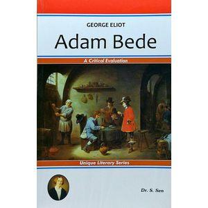 George Eliot Adam Bede By Dr S Sen, J K Chopra-(English)