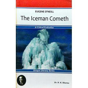 Eugene O Neil The Iceman Cometh By Dr N K Sharma-(English)