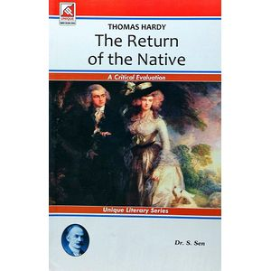 Thomas Hardy The Return Of The Native By Dr S Sen-(English)
