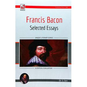 Francis Bacon Selected Essays By Dr S Sen-(English)