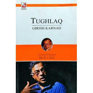 Girish Karnad Tughlaq By Dr Das R J-(English)