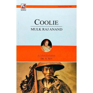 Mulk Raj Anand Coolie By Dr S Sen-(English)