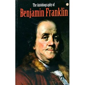 The Autobiography Of Benjamin Franklin By Benjamin Franklin-(English)