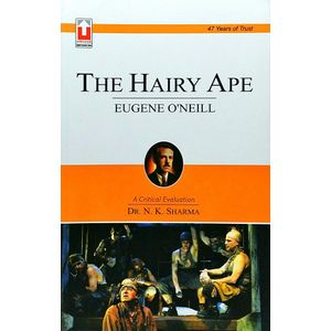 The Hairy Ape By Dr N K Sharma-(English)