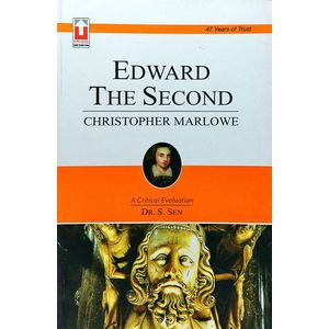 Edward The Second Christopher Marlowe By Dr S Sen-(English)