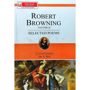 Robert Browning Volume 2 Selected Poems By Dr S Sen-(English)
