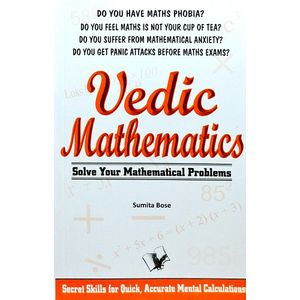Vedic Mathematics Secrets Skills For Quick, Accurate Mental Calculations By Sumita Bose-(English)