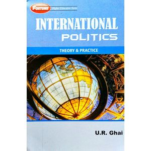 International Politics Theort And Practice By Ur Ghai, Kk Ghai-(English)