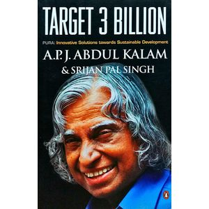 Target 3 Billion: Innovative Solutions Towards Sustainable Development By Apj Abdul Kalam, Srijan Pal Singh-(English)