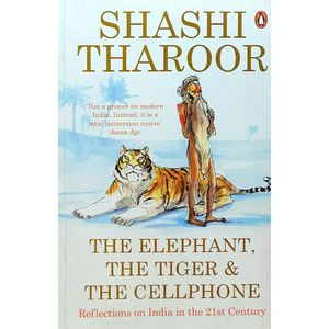 The Elephant, The Tiger And The Cellphone By Shashi Tharoor-(English)
