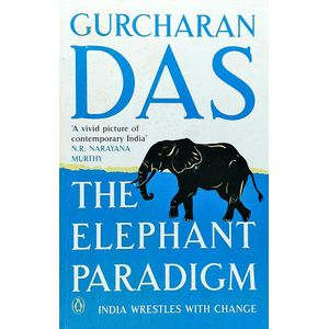 The Elephant Paradigm India Wrestles With Change By Gurcharan Das-(English)