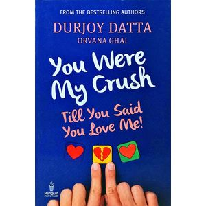 You Were My Crush By Durjoy Datta, Orvana Ghai-(English)