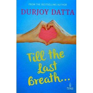 Till The Last Breath By Durjoy Datta-(English)