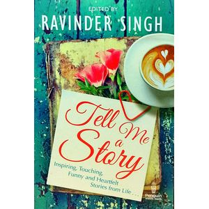 Tell Me A Story By Ravinder Singh-(English)