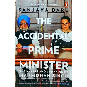 The Accidental Prime Minister The Making And Unmaking Of Manmohan Singh By Sanjaya Baru-(English)