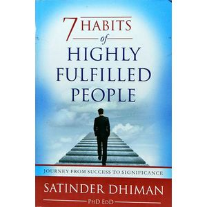 7 Habits Of Highly Fulfilled People By Satinder Dhiman-(English)