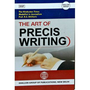 The Art Of Precis Writing By S Rajinder Dhillon-(English)