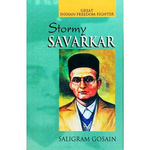 Stormy Savarkar By Saligram Gosain-(English)