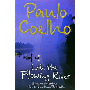 Like The Flowing River Thoughts And Reflections By Paulo Coelho-(English)