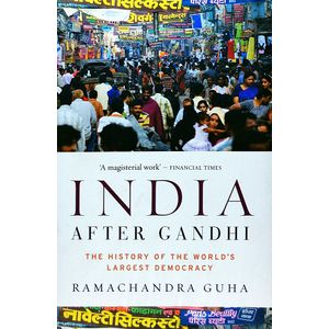 India After Gandhi The History Of The World'S Largest Democracy By Ramchandra Guha-(English)