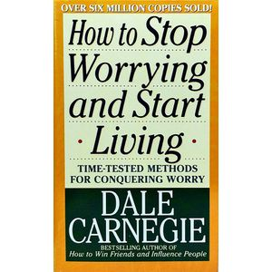 How To Stop Worrying And Start Living By Dale Carnegie-(English)