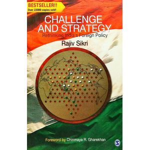 Challenge And Strategy Rethinking India'S Foreign Policy By Rajiv Sikri-(English)