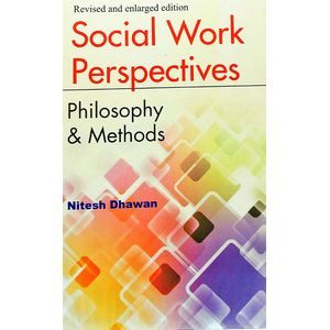 Social Work Perspectives Philosophy And Methods By Nitesh Dhawan-(English)