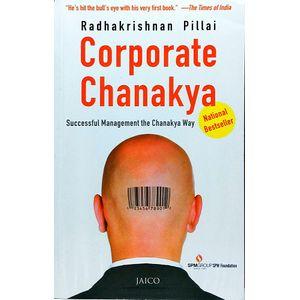 Corporate Chanakya Successful Management The Chanakya Ways By Radhakrishnan Pillai-(English)